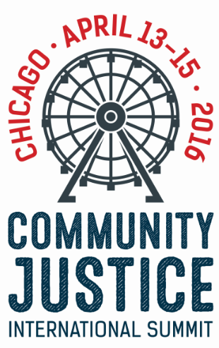 Community Justice International Summit, Chicago, April 13-15, 2016
